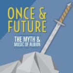 Once and Future: The Music & Myth of Albion